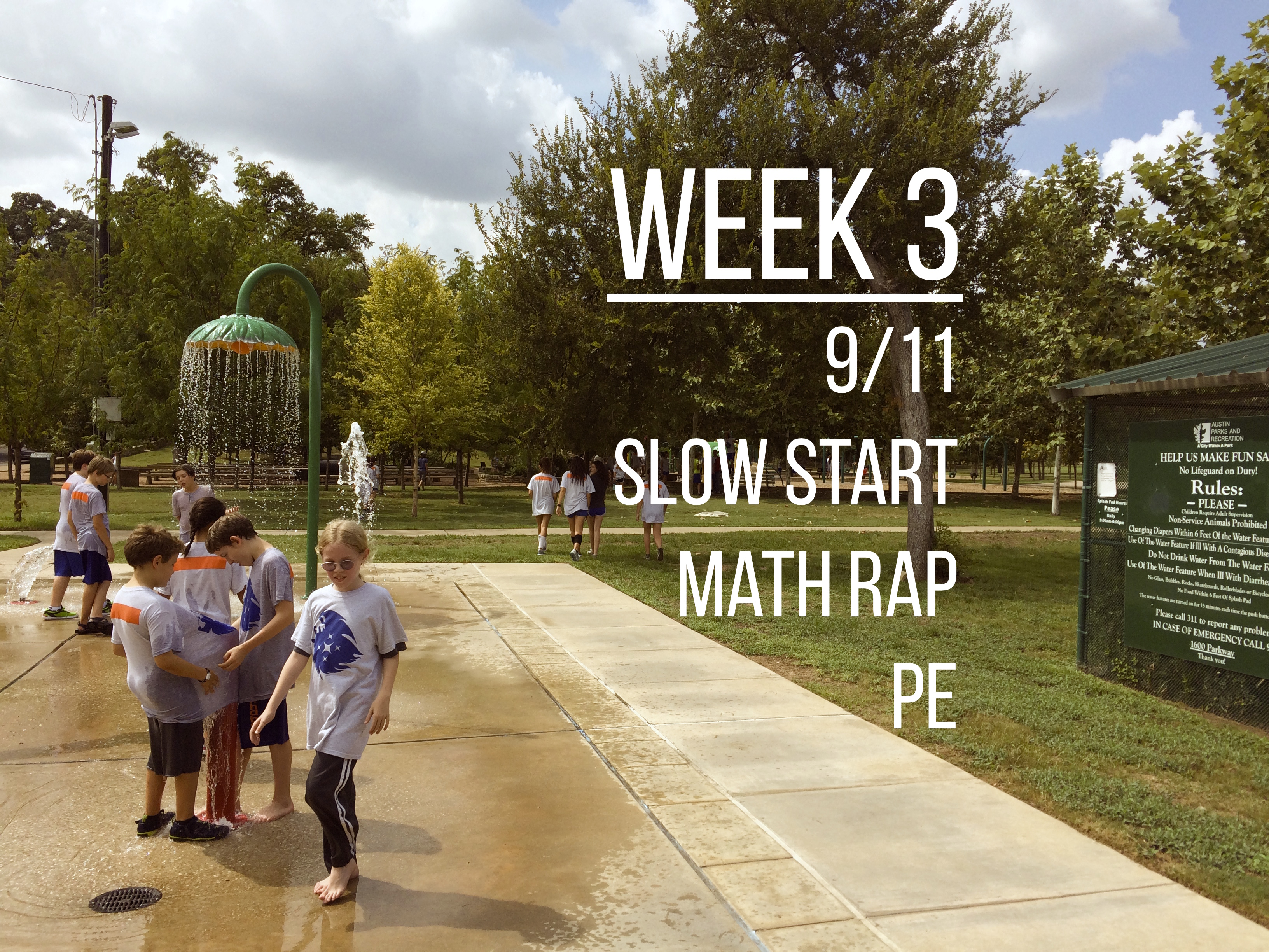 Week 3 – 9/11, Slow Start, Math Rapping, and PE