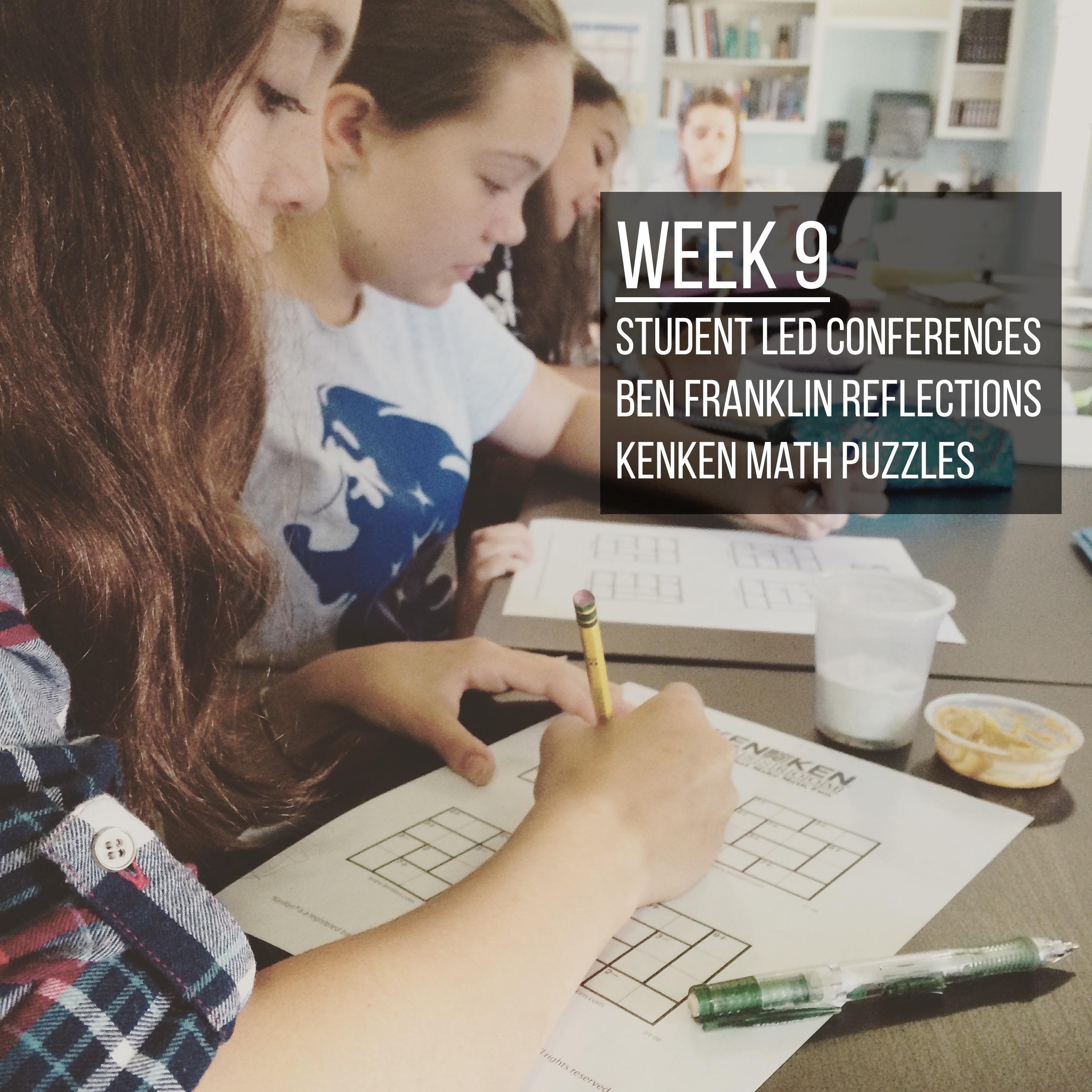 Week 9 – Student Led Conferences, Ben Franklin, and KenKens