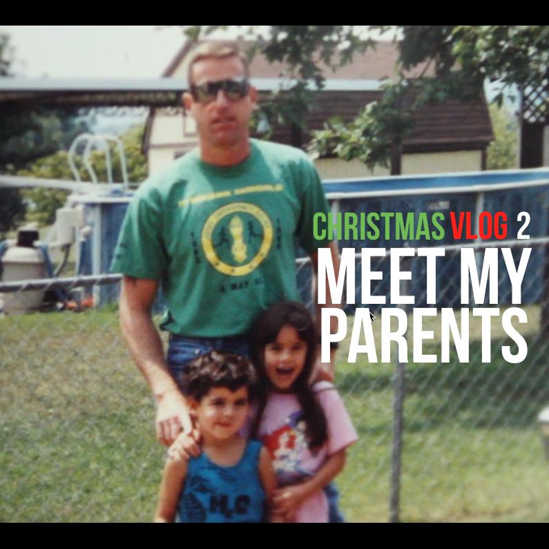 Christmas Break Vlogging 2 – Meet My Parents