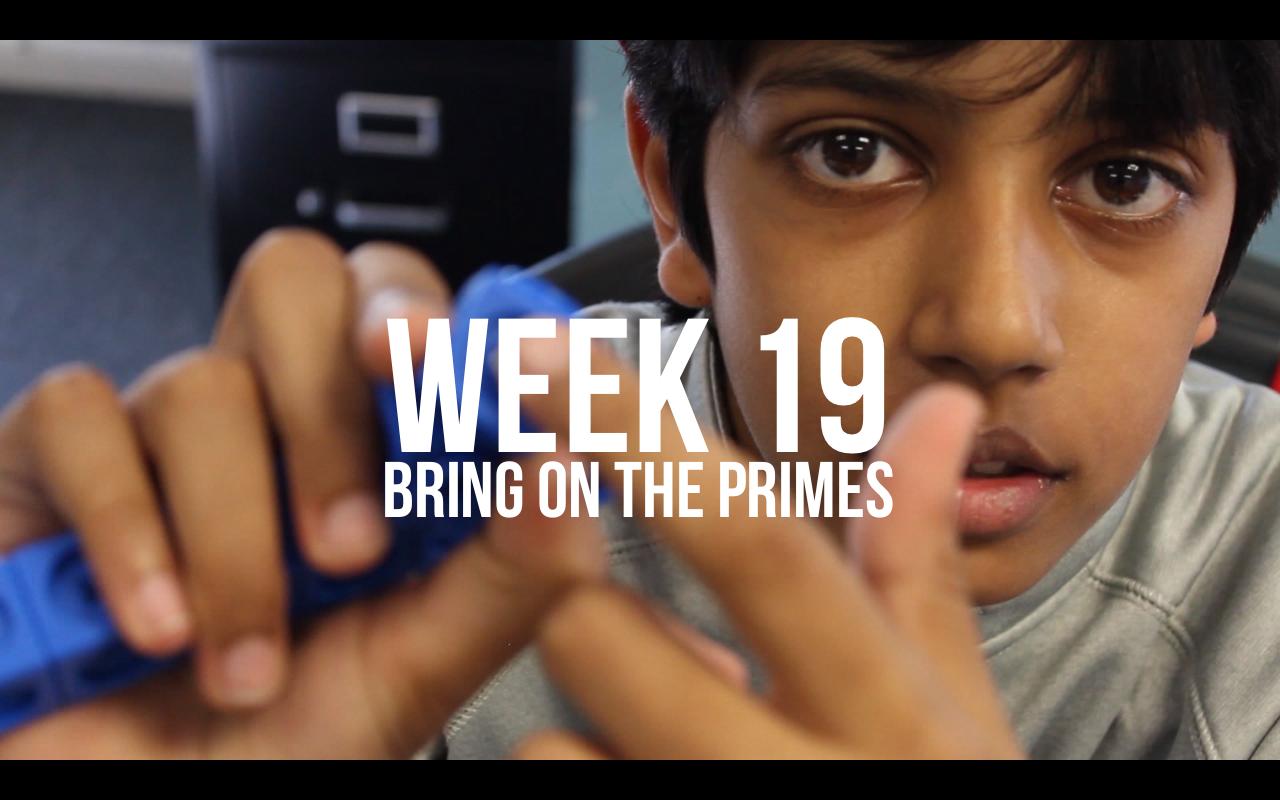 Week 19 – Bring On The Primes