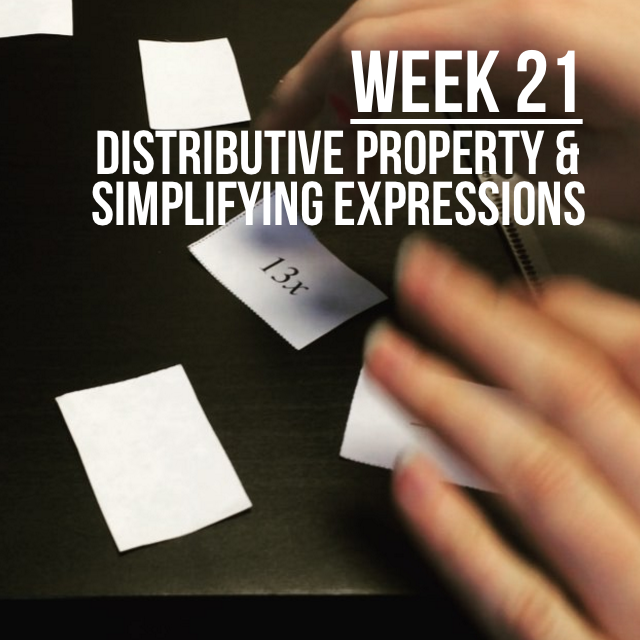 Week 21 – Teaching Distributive Property & Simplifying Expressions