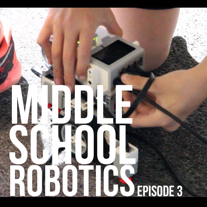 Middle School Robotics – Episode 3