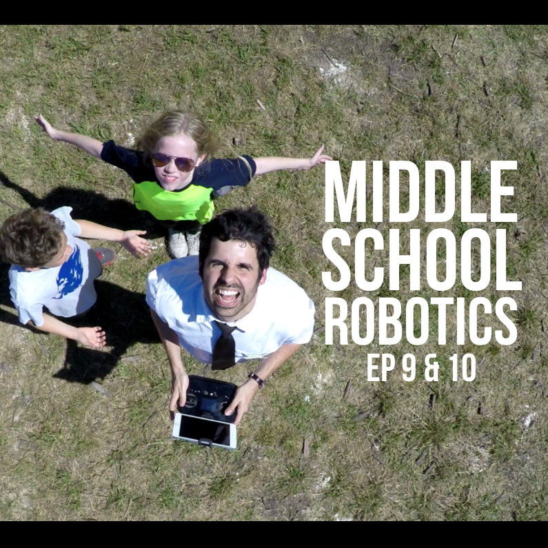 Middle School Robotics – Episode 9 & 10