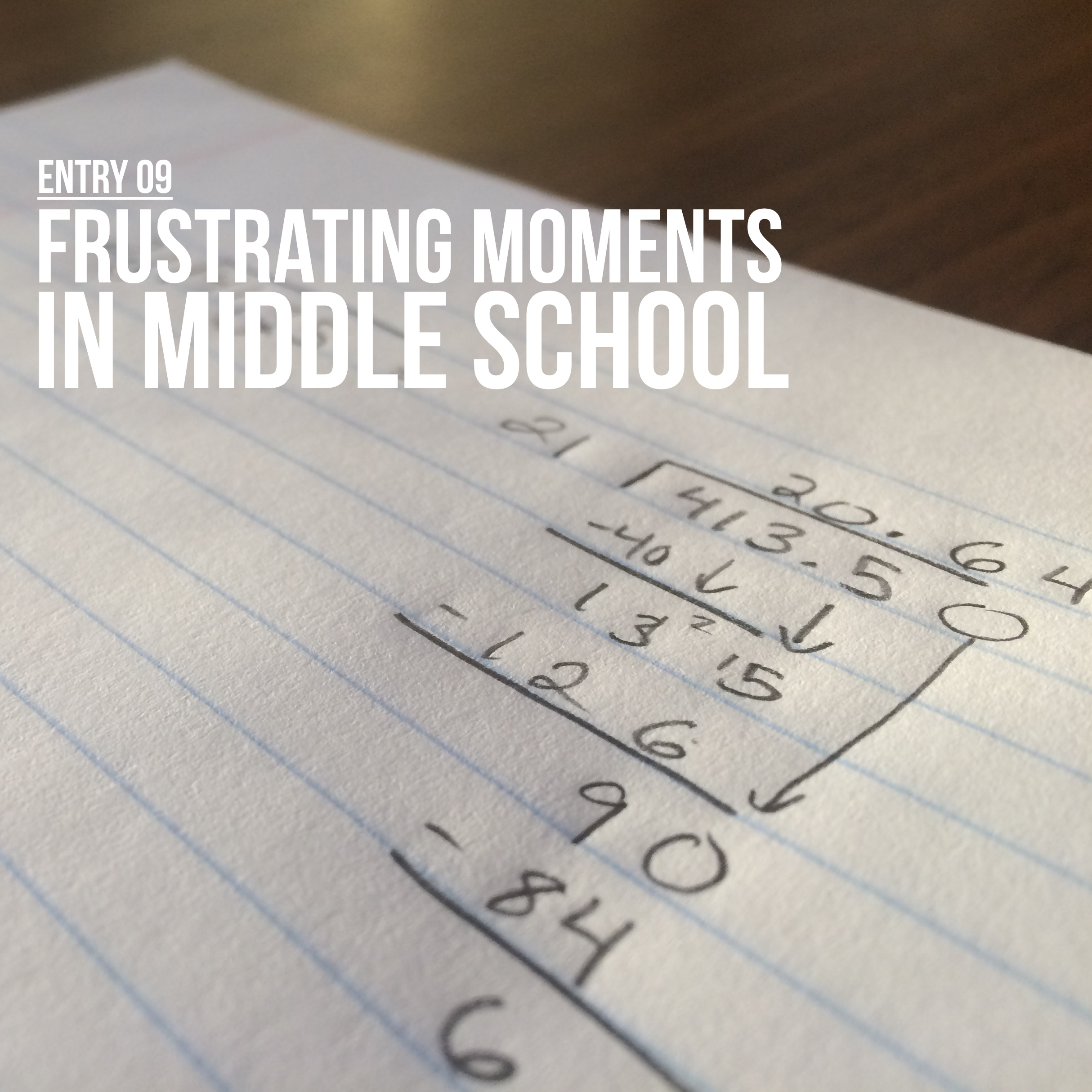 Entry 09 – Frustrating Moments in Middle School Math