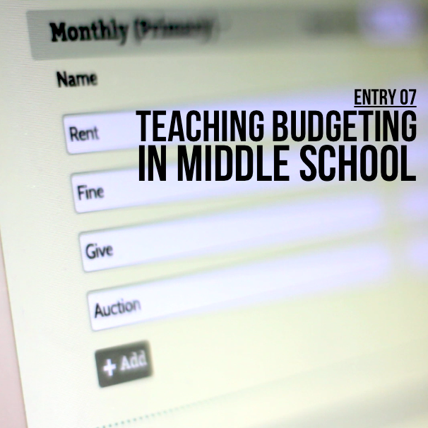 Entry 07 – Teaching Budgeting In Middle School