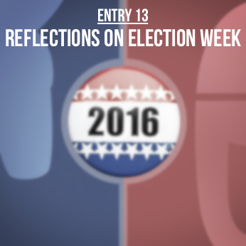 Entry 13 – A Teacher's Reflection on Election Week