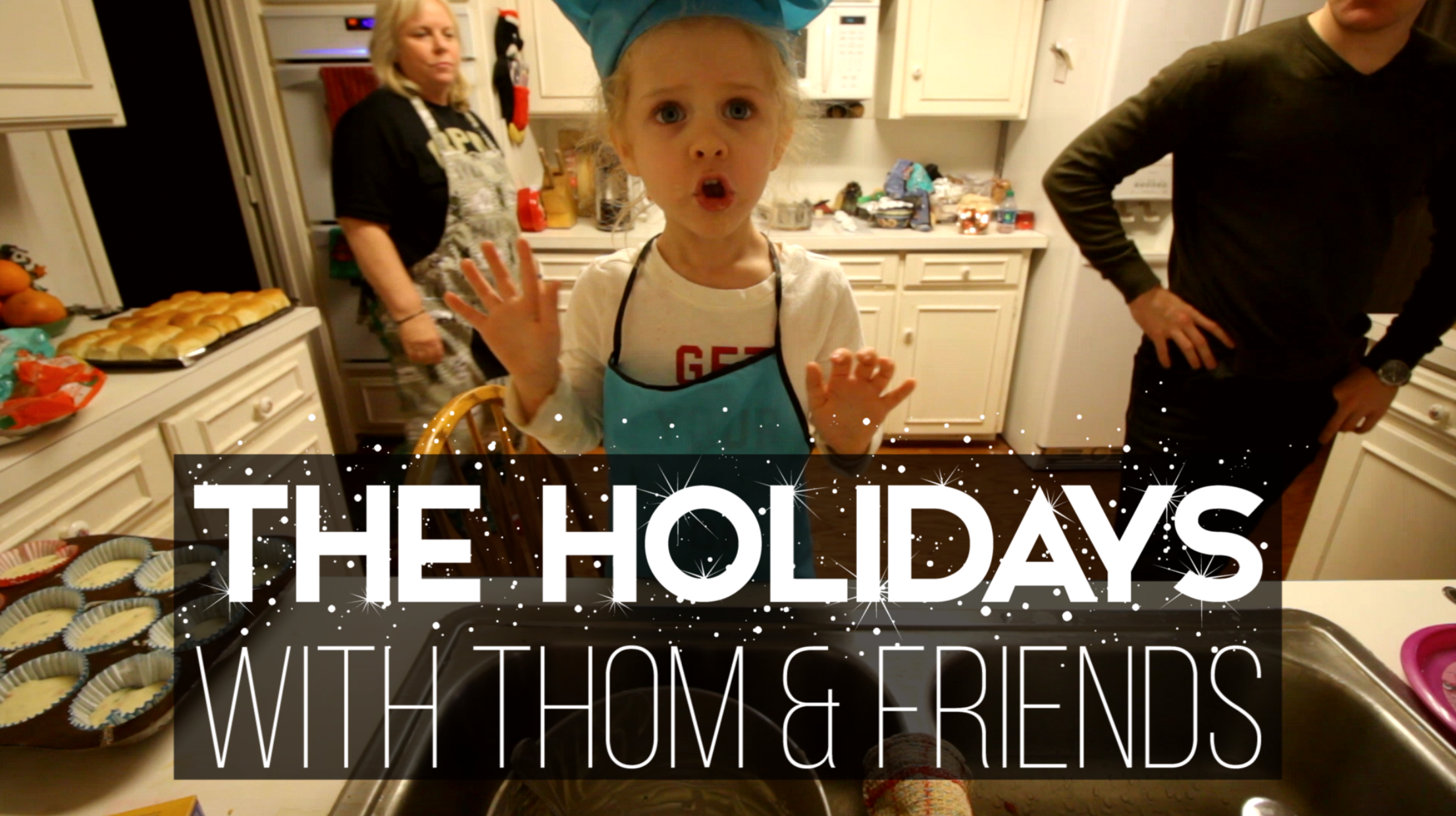Holidays with Thom & Friends!