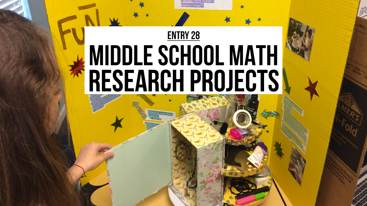 Entry 28 – Middle School Math Research Projects & Proportions