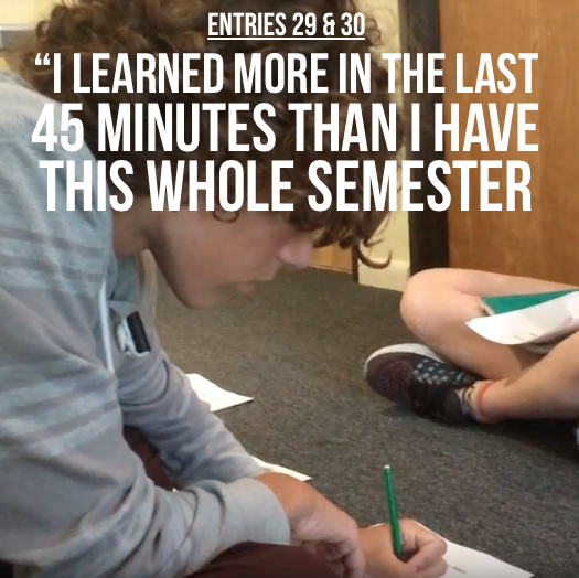 "Entry 29 & 30 – ""I Learned More In The Last 45 Minutes Than I Have This Whole Semester"""