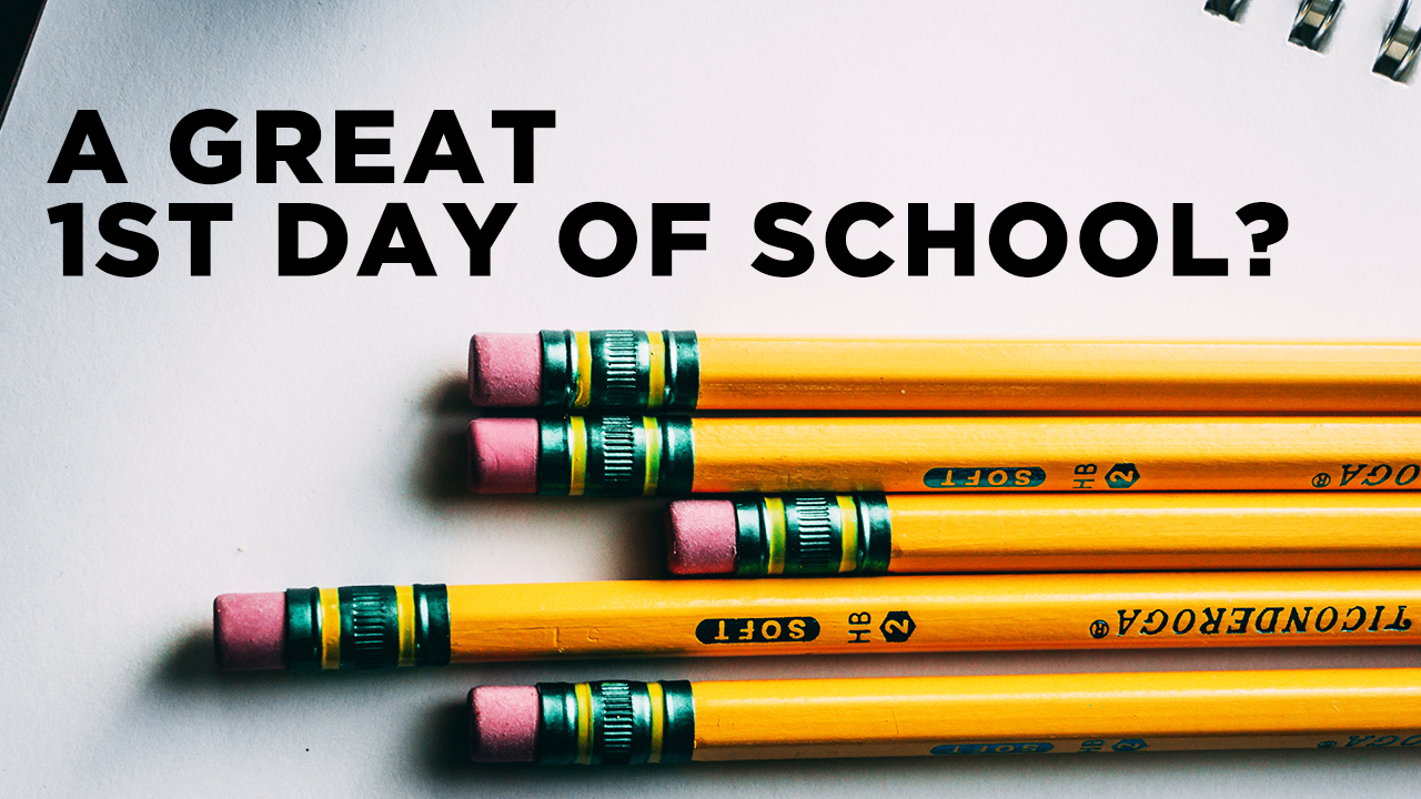 What Would Make A Great 1st Day of School?