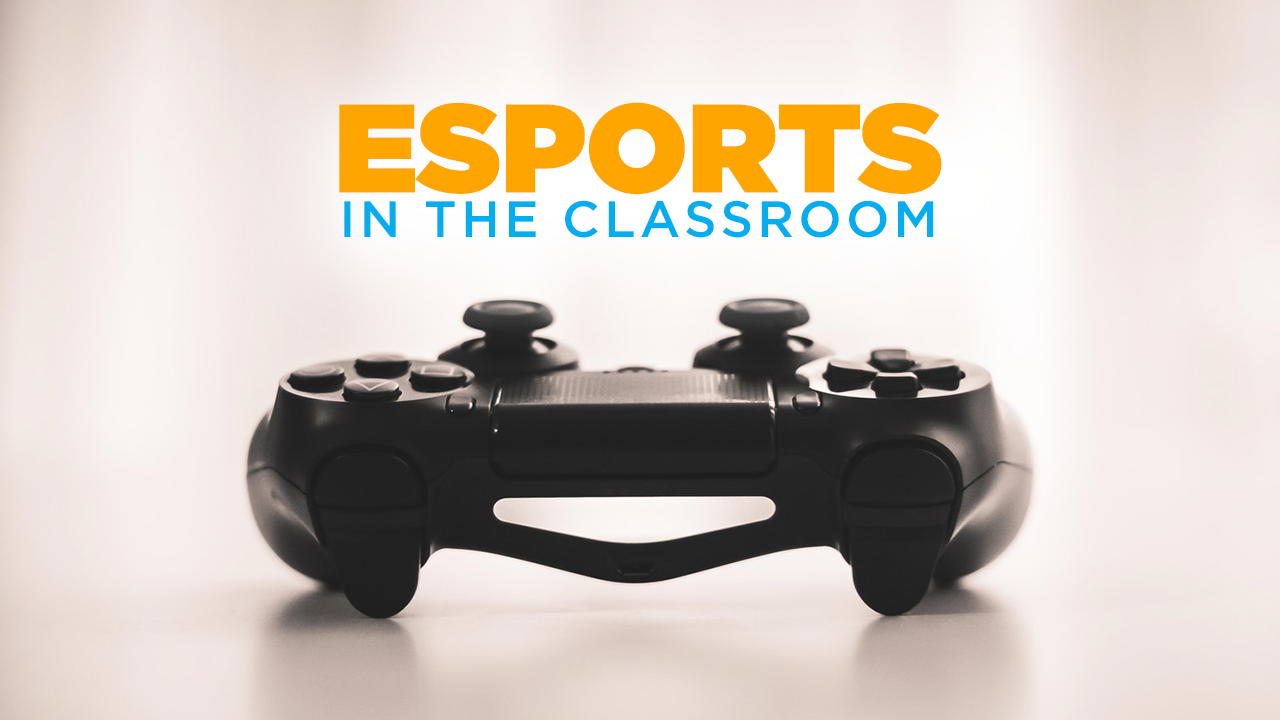 Esports in the Classroom