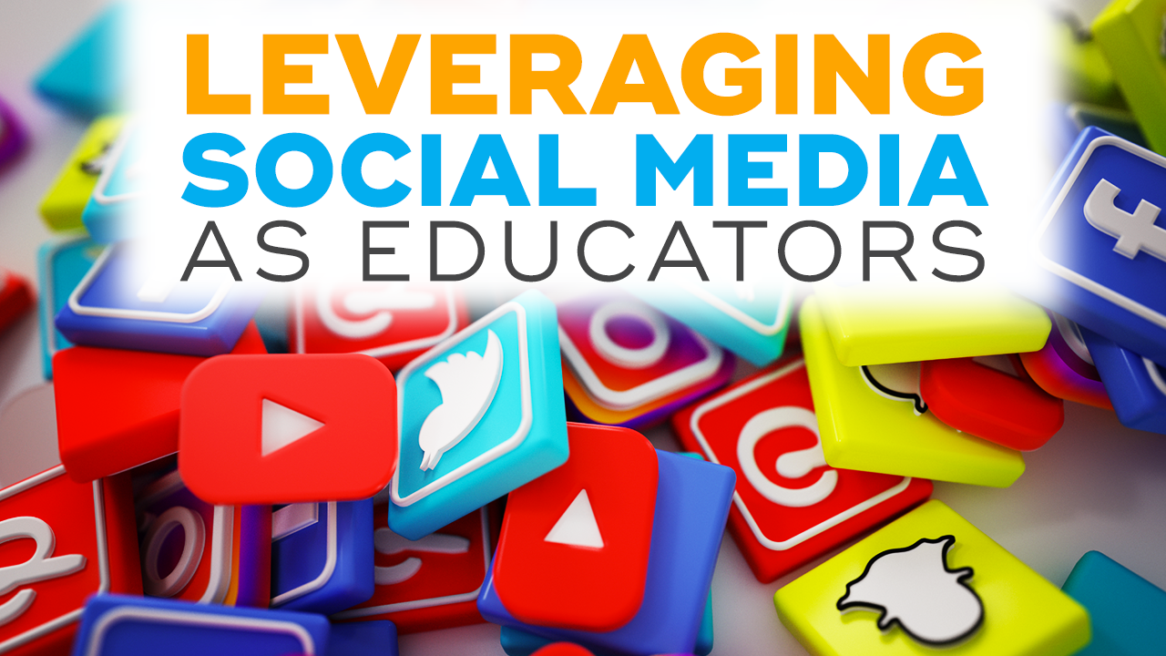 Leveraging Social Media as Educators [Part 1]