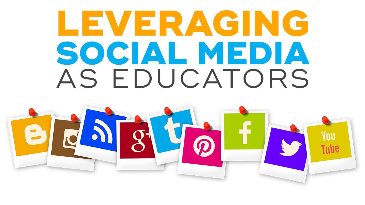 Leveraging Social Media as Educators [Part 2]