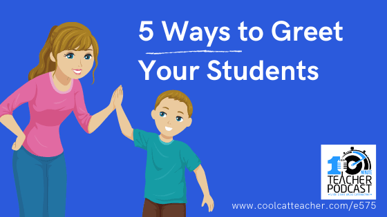5 Ways To Greet Your Students